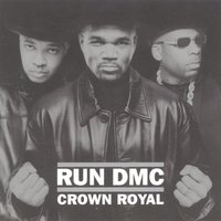 Crown Royal — Run-D.M.C.