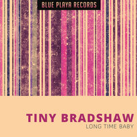 Long Time Baby — Tiny Bradshaw