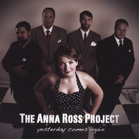 Yesterday Comes Again — The Anna Ross Project