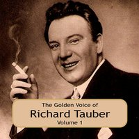 The Golden Voice of Richard Tauber, Vol. 1 — Franz Lehár, Richard Tauber, Various Orchestras