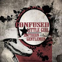 Southern Gentlemen — Confused Little Girl