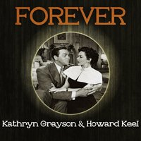 Forever Kathryn Grayson & Howard Keel — Kathryn Grayson and Howard Keel