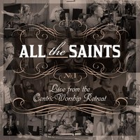 All the Saints: Live from the CentricWorship Retreat, No. 1 — сборник