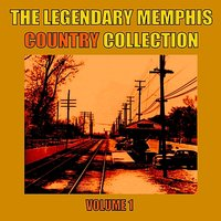 The Legendary Memphis Country Collection, Vol. 1 — сборник