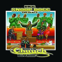 Snoop Dogg Presents - Welcome To Tha Chuuch Da Album — сборник