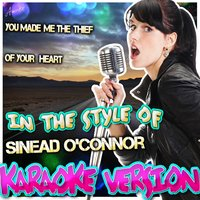 You Made Me the Thief of Your Heart (In the Style of Sinead O'connor) — Ameritz - Karaoke