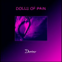 Dominer — Dolls Of Pain