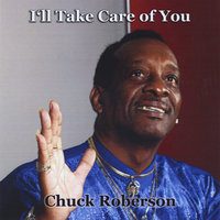 I'll Take Care of You — Chuck Roberson