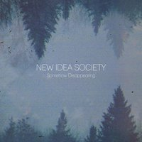 Somehow Disappearing — New Idea Society