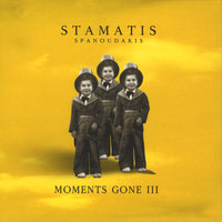 Moments Gone III — Stamatis Spanoudakis