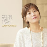 Color Called Love — Jyunko Koyanagi