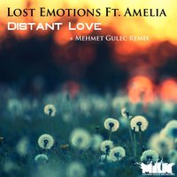 Distant Love — AMELIA, Lost Emotions
