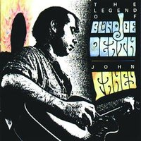 The Legend Of Blind Joe Death — John Fahey