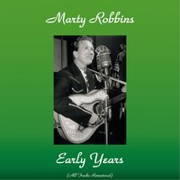 Marty Robbins Early Years — Marty Robbins