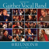 Gaither Vocal Band - Reunion Volume Two — Gaither Vocal Band