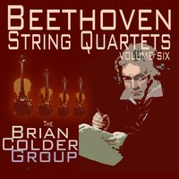 Beethoven String Quartets Volume Six — The Brian Colder Group