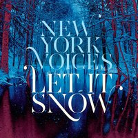 Let It Snow — New York Voices