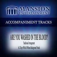 Are You Washed in the Blood? (Traditional) [Accompaniment Track] — Mansion Accompaniment Tracks