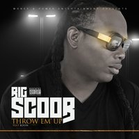 Throw 'Em Up: The Singles — Big Scoob