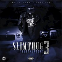 Thug Thursday 3 — Slim Thug