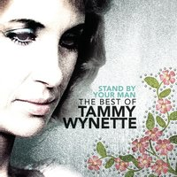 Stand By Your Man: The Very Best Of Tammy Wynette — Tammy Wynette
