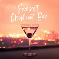 Sunset Chillout Bar — Acoustic Chill Out, lounge relax, Chillout Cafe