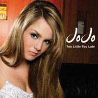 Too Little, Too Late — JoJo