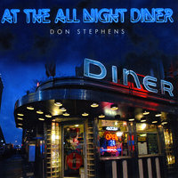 At the All Night Diner — Don Stephens
