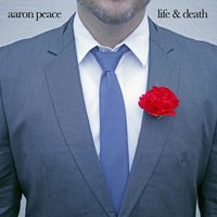 The Life & Death EP — Aaron Peace