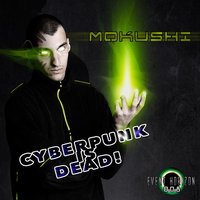Cyberpunk is Dead! — Mokushi