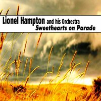 Sweethearts On Parade — Lionel Hampton and His Orchestra