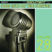 1000 Hits of the Forties, Vol. 28 — сборник