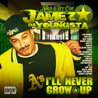 I'll Never Grow Up — Jamez Da Youngsta