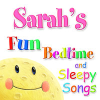 Fun Bedtime and Sleepy Songs For Sarah — Eric Quiram, Julia Plaut, Michelle Wooderson, Ingrid DuMosch, The London Fox Players