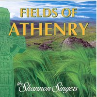 The Fields of Athenry — The Shannon Singers