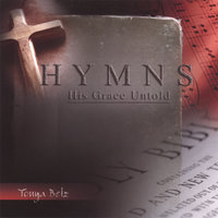 HYMNS: His Grace Untold — Tonya Betz