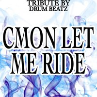 C mon Let Me Ride — Drum beatz
