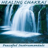 Healing Chakras: Peaceful Instrumentals — The O'Neill Brothers Group