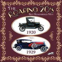 The Roaring 20s: Best Remembered Hits 1920 to 1929 — сборник