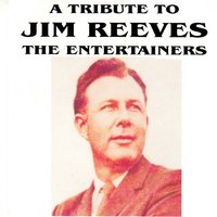 A Tribute to Jim Reeves — The Entertainers