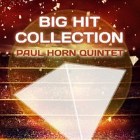 Big Hit Collection — Paul Horn Quintet