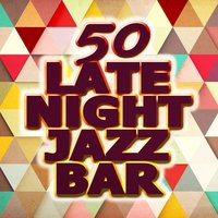 50: Late Night Jazz Bar — сборник