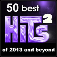 50 Best Hits: Of 2013 and Beyond, Vol. 2 — сборник