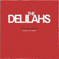 The Lost Album (Just For The Record) — The Delilahs