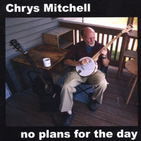 No Plans For The Day — Chrys Mitchell