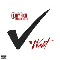 All I Want — Filthy Rich, Paris Beuller