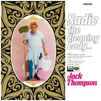 Sadie The Cleaning Lady… — Jack Thompson