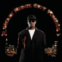 Remix City Volume 1 — R. Kelly