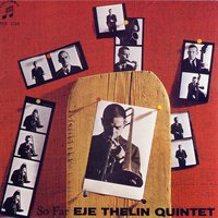So Far — Eje Thelin Quintet, Eje Thelin