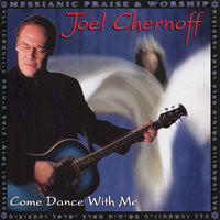 Come Dance With Me — Joel Chernoff